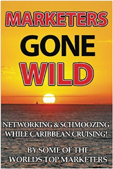 Marketers Gone Wild - Networking and Schmoozing While Caribbean Cruising